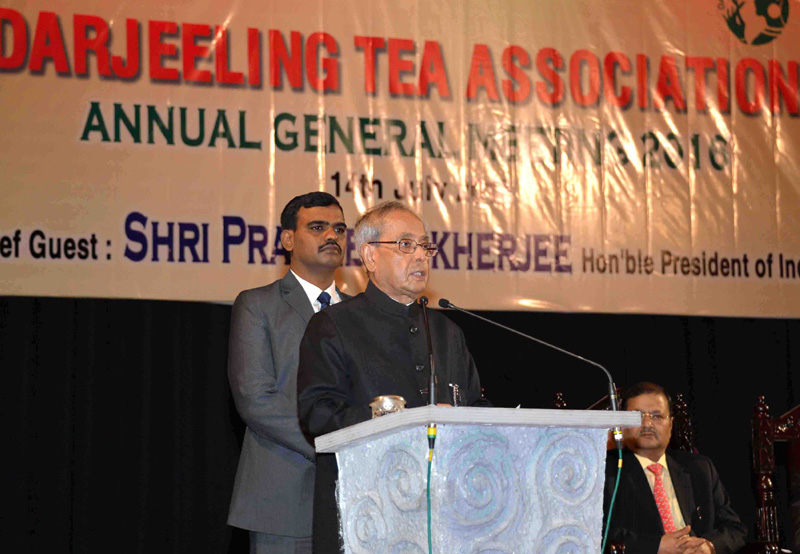 The President, Mr. Pranab Mukherjee addressing at special session on tea vision 2020, at the annual general meeting of Darjeeling tea association, in Darjeeling, West Bengal on July 14, 2016.
